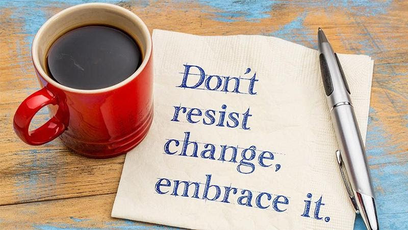 dont resist change embrace